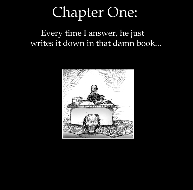 Chapter ONE: Every time I answer...